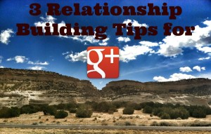 relationship building for google plus