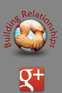 building relationships on google plus
