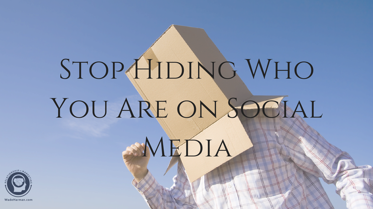 Stop Hiding Who You Are on Social Media