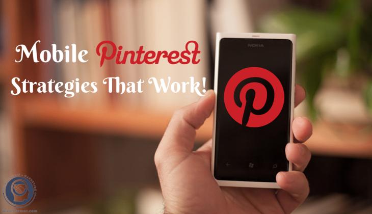 mobile pinterest strategies that work