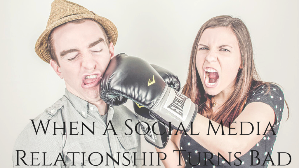 When A Social Media Relationship Turns Bad