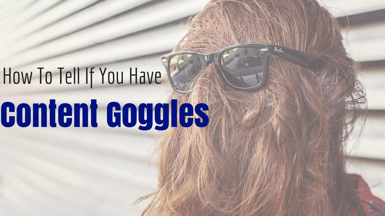 content marketing goggles