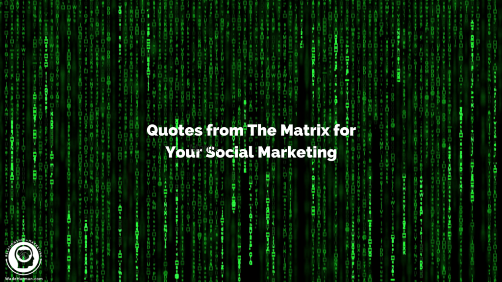 Quotes From The Matrix For Social Media Marketing