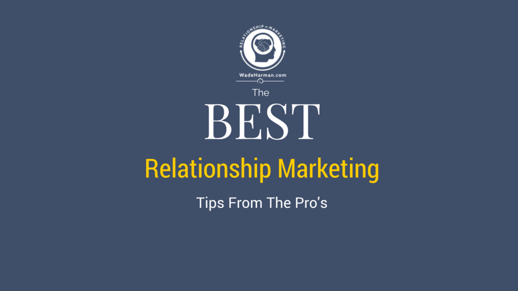 The Best Relationship Marketing Tips From The Pros