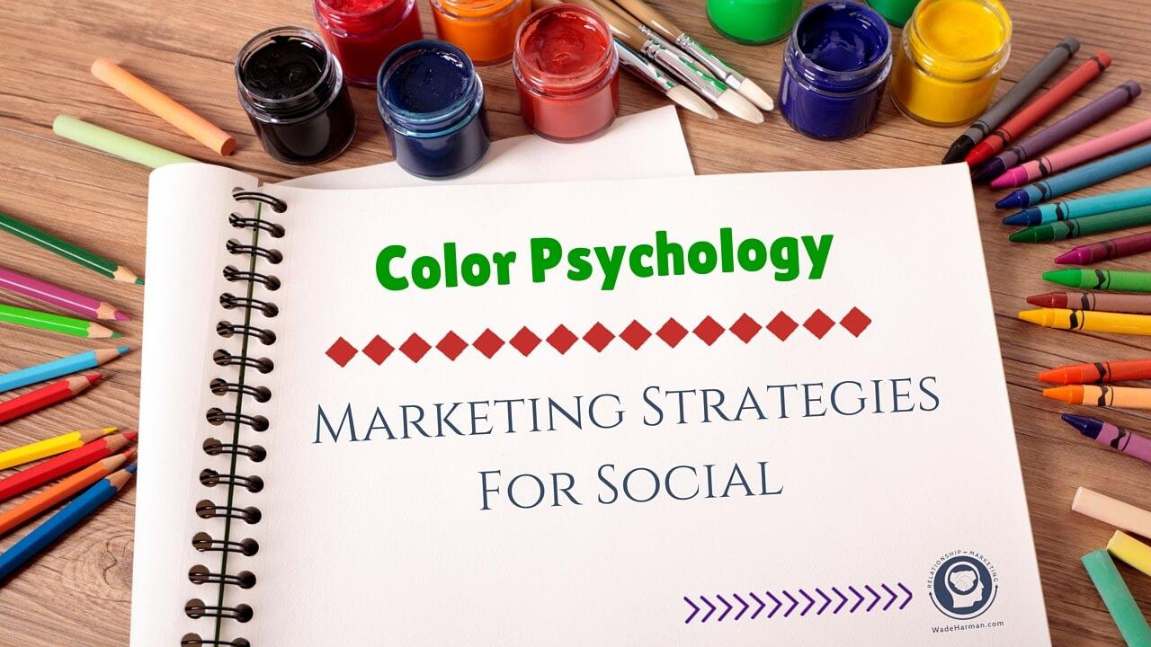 Color Psychology-Marketing Strategies For Social Media