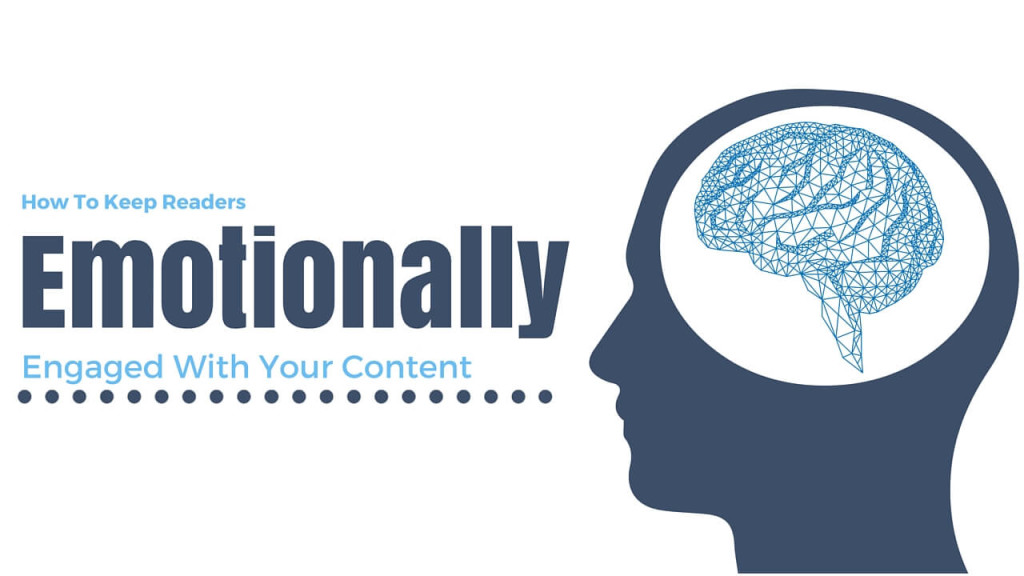 How To Keep Your Readers Emotionally Engaged To Your Content