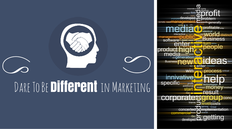 Dare To Be Different in Marketing