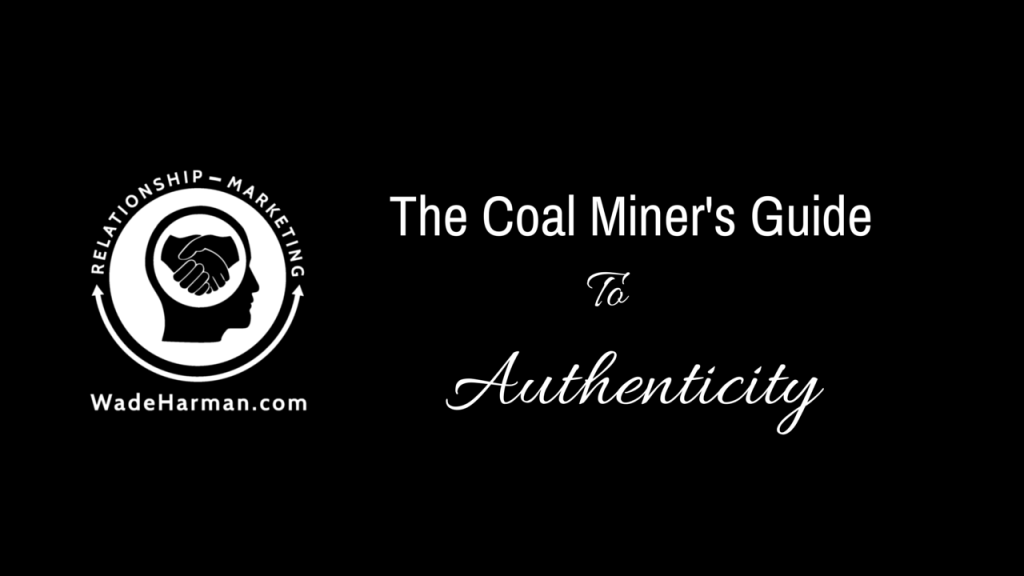 Authenticity-The Coal Miners Guide To Selling Yourself