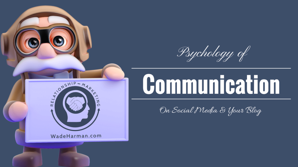 The Psychology of Communication on Social Media